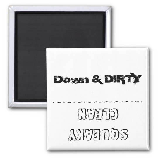 """Down & DIRTY vs. Squeaky CLEAN"",dishwasher magnet"