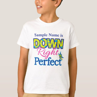 Down Right Perfect - Custom T-Shirt
