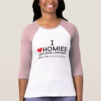 Down syndrome: I love homies with extra chromiesTM T-Shirt