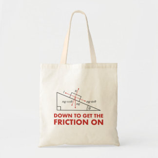 Down to Get the Friction On Physics Diagram Budget Tote Bag