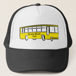 DOWN WITH CIS bus Trucker Hat