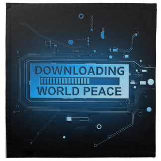Downloading world peace. napkin