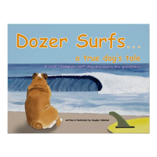 Dozer Surfs...a true dog's tale Poster