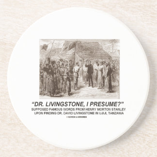 Dr. Livingstone, I Presume? Coaster