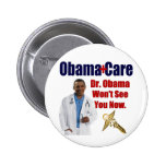 Dr. Obama Won't See You Now Pinback Buttons