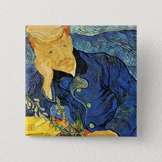 Dr. Paul Gachet Portrait, Vincent Van Gogh 15 Cm Square Badge