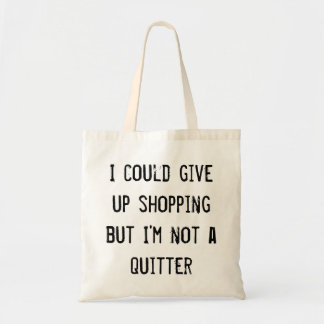 Draagtas satchel quotation do not shop give up tote bag