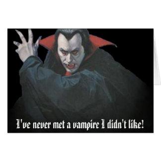 dracula1, I've never met a vampire I didn't like! Card