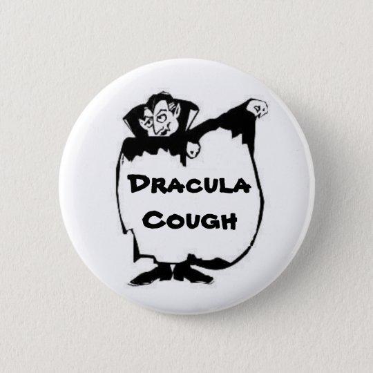 Dracula Cough 6 Cm Round Badge