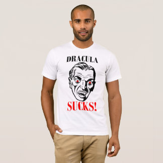 DRACULA SUCKS! T-Shirt