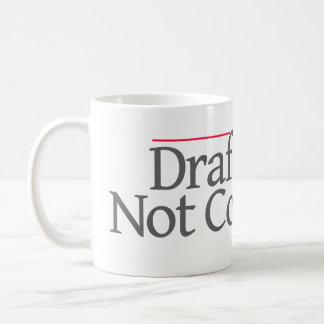 """DRAFT BEER NOT CONTRACTS"" -- COFFEE MUG"