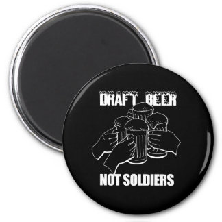 DRAFT BEER. NOT SOLDIERS. 6 CM ROUND MAGNET