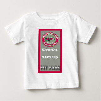 Drag A Way Pit Pass Baby T-Shirt