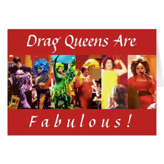 Drag Queens are Fabulous! Card