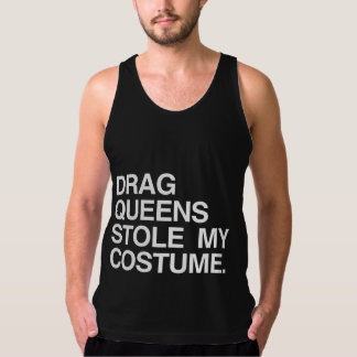 DRAG QUEENS STOLE MY COSTUME TANK TOP