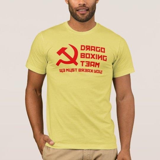 Drago Boxing Team. We Must Break You. T-Shirt