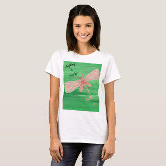 Dragonfly Anything is Possible T-Shirt