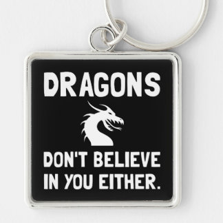 Dragons Dont Believe Silver-Colored Square Key Ring