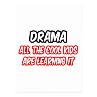 Drama All The Cool Kids Are Learning It Postcards