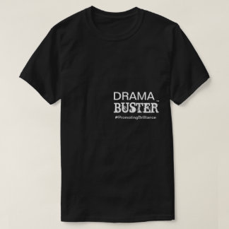 Drama Buster™ | All Ages T-Shirt