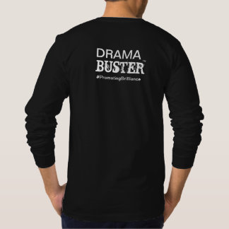 Drama Buster™ - Placed on Back | All Ages T-Shirt