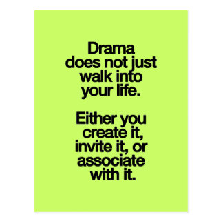 DRAMA DOES NOT JUST WALK INTO YHOUR LIFE EITHER YO POSTCARD