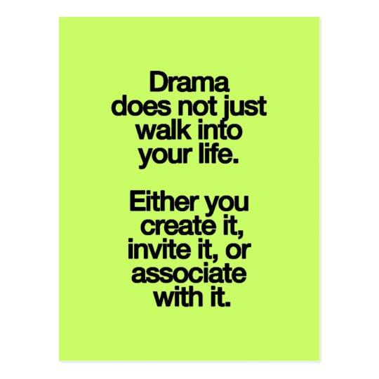 DRAMA DOES NOT JUST WALK INTO YHOUR LIFE