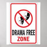 Drama Free Zone warning sign Poster
