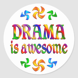 Drama is Awesome Classic Round Sticker