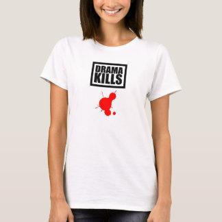 Drama Kills T-Shirt