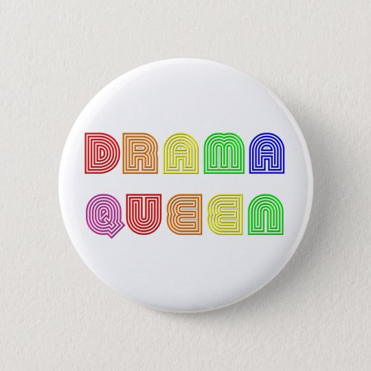 Drama Queen 6 Cm Round Badge