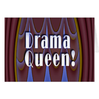 Drama Queen! Greeting Card