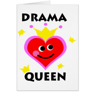 drama queen. greeting card