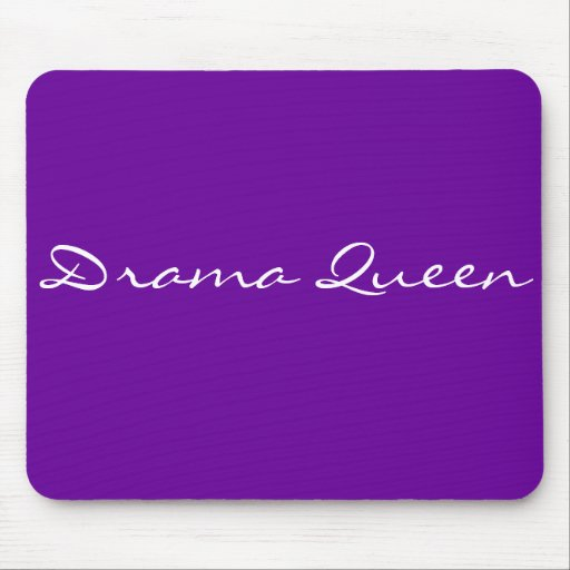drama queen mouse pad
