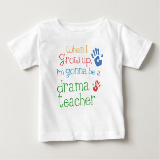 Drama Teacher (Future) Infant Baby T-Shirt