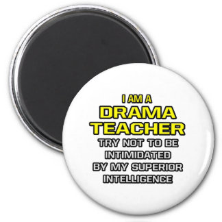 Drama Teacher Superior Intelligence Refrigerator Magnet