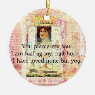 Dramatic and Romantic JANE AUSTEN  love quote Christmas Ornament