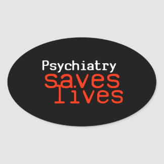 Dramatic Pro-Psychiatry Sticker (Oval)