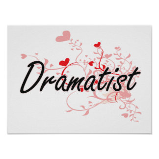 Dramatist Artistic Job Design with Hearts Poster