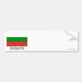Drapeau Bulgarie avec le nom en français Bumper Sticker