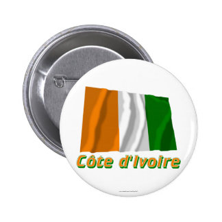 Drapeau Côte d'Ivoire avec le nom en français 6 Cm Round Badge