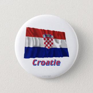 Drapeau Croatie avec le nom en français 6 Cm Round Badge