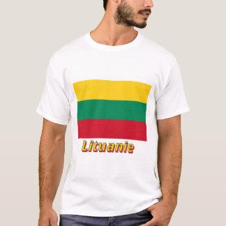 Drapeau Lituanie avec le nom en français T-Shirt