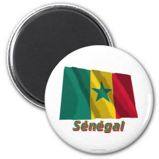 Drapeau Sénégal avec le nom en français Magnet