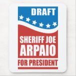 Draught   Sheriff Joe Arpaio for President Mouse Pad