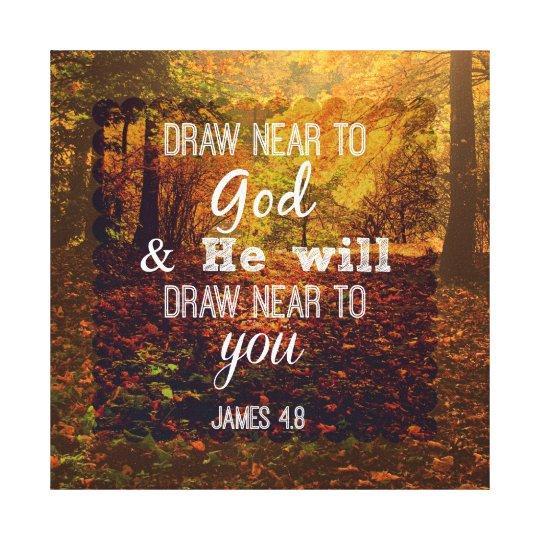 Draw Near to God Bible Verse Canvas Print