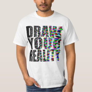 Draw your reality shirts