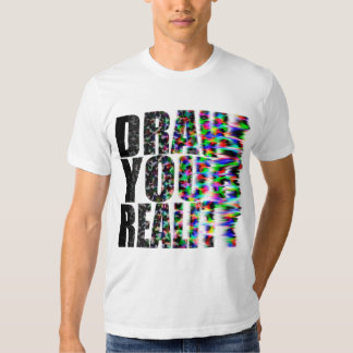 Draw your reality t shirts
