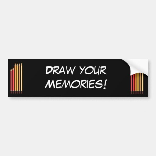 Draw yuor memories bumper sticker