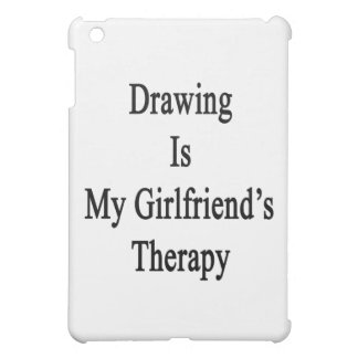 Drawing Is My Girlfriend's Therapy iPad Mini Cases